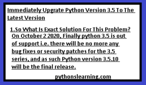 Immediately Upgrate Python Version 3.5 To The Latest Version