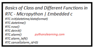 Read more about the article Basics of Class and Different Functions in RTC – Micropython | Embedded c